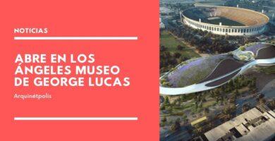 museo de george lucas