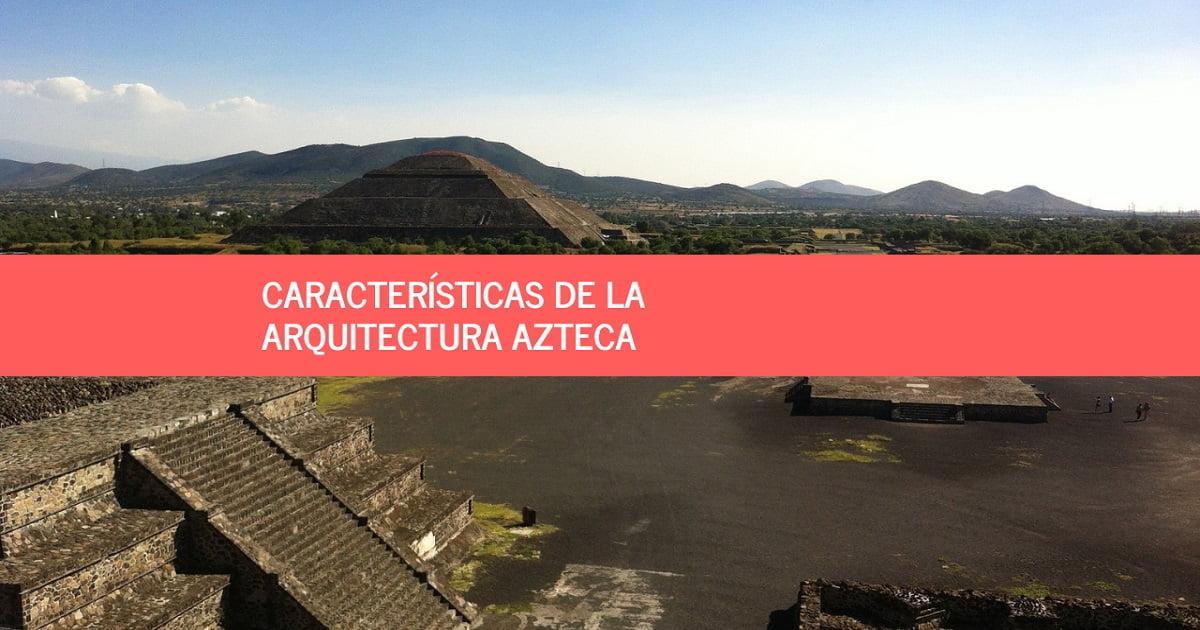 arquitectura azteca