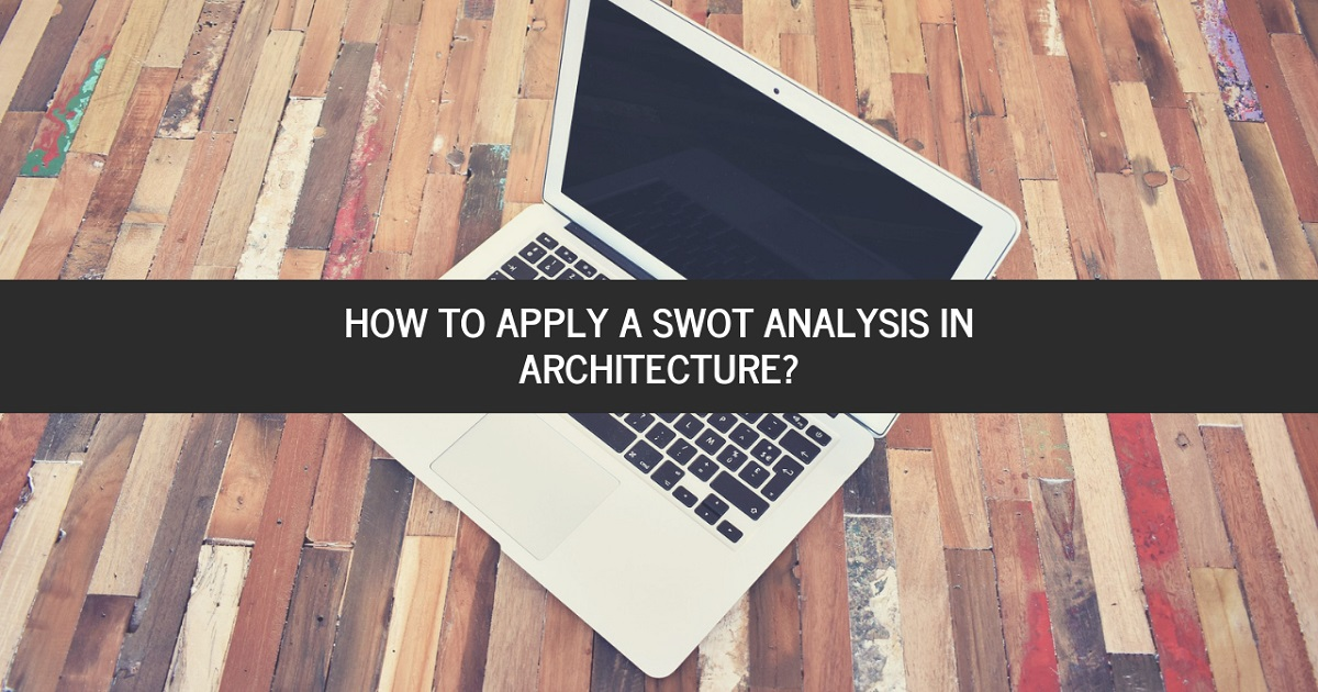 How To Apply A Swot Analysis In Architecture