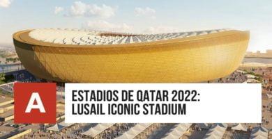 Estadios de Qatar 2022: Lusail iconic Stadium